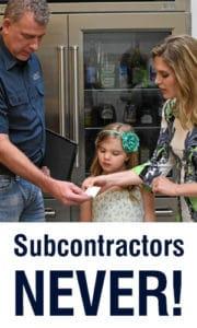 Subcontractors Never